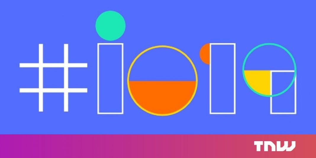 Here's the coolest things revealed at Google I/O 2019