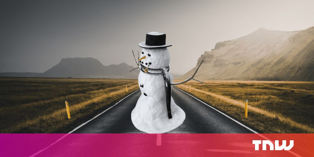 How do you teach a car that a snowman won't walk across the road?