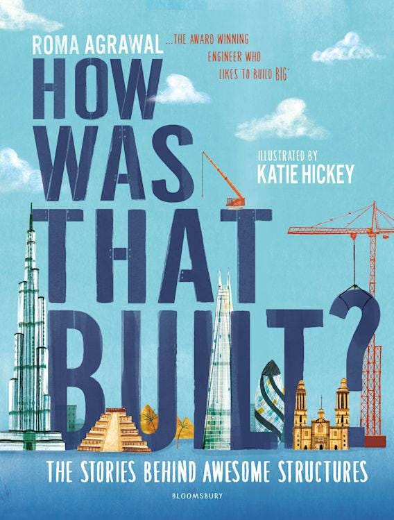 How Was That Built By Roma Agrawal And Katie Hickey — Review
